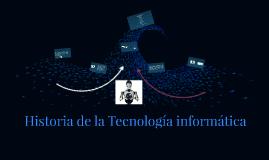 Historia de la Técnologia Informática