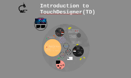 Introduction to TouchDesigner (TD)