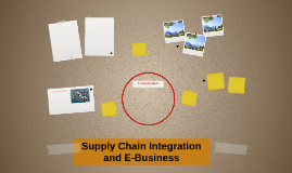 Supply Chain Integration and E-Business