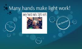Many hands make light work!