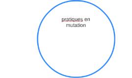 pratiques en mutation