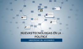 Copy of NUEVAS TECNOLOGIAS EN LA POLITICA