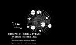 PRESENCIAS DE FOCAULT EN EL ANÁLISIS DEL DISCURSO