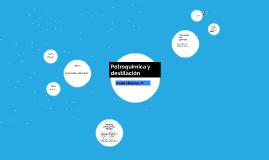 Petroquímica y destilación