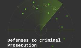 Defenses to criminal Prosecution