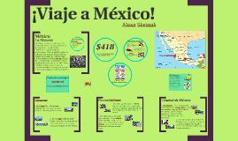 ¡Viaje a México!