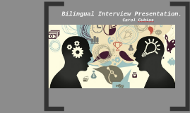 Bilingual Interview