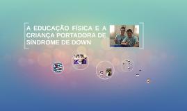 EDUCAÇÃO FÍSICA E A SÍNDROME DE DOWN
