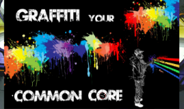 Copy of Graffiti Your Common Core