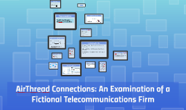 AirThread Connections: An Examination of a Fictional Telecom