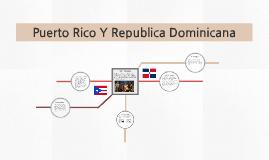 Puerto Rico Y Republica Dominicana