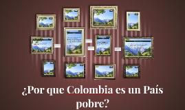 ¿Por que Colombia es un País pobre?