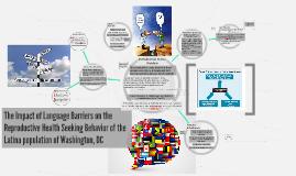 Copy of Language Barriers, SRH & The Latina Population of Washington, D.C.