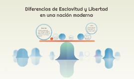 Diferencias de Esclavitud y Libertad en una nación moderna
