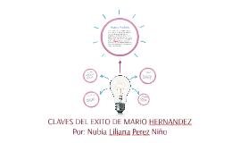 CLAVES DEL EXITO DE MARIO HERNANDEZ