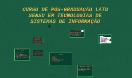 CURSO DE PÓS-GRADUAÇÃO LATO SENSU EM TECNOLOGIAS DE SISTEMAS