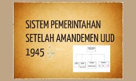 SISTEM PEMERINTAHAN SETELAH AMANDEMEN UUD 1945