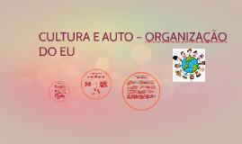 CULTURA E AUTO – ORGANIZAÇÃO DO EU
