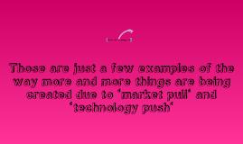 Market Pull & Technology Push