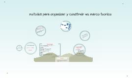 metodos para organizar y construir un marco teorico