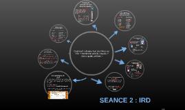 Séance 2 : IRD
