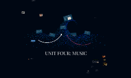 UNIT FOUR: MUSIC