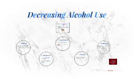 Decreasing Alcohol Use!