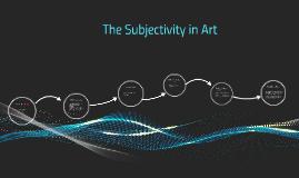 The Subjectivity of Art