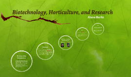 Biotechnology, Horticulture, and Research