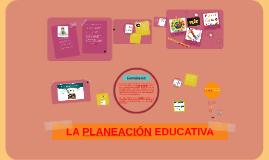 Copy of La Planificación Educativa