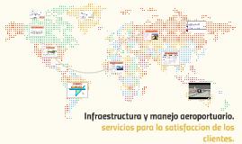 Infraestructura y manejo aeroportuario.