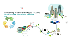 Conserving Biodiversity Project- Plastic