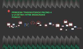 PRIMJENA TRANSKUTANOG PACING-A U UVJETIMA HITNE MEDICINSKE P