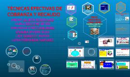 Copy of TÉCNICAS EFECTIVAS DE COBRANZA Y RECAUDO