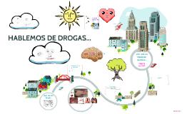 HABLEMOS DE DROGAS...