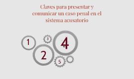 Copy of Claves para presentar y comunicar un caso penal en el sistem