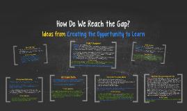 How Do We Reach the Gap?