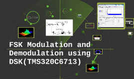 FSK Modulation and Demodulation using DSK(TMS320C6713)