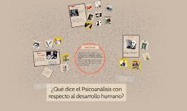 ¿Qué dice el Psicoanalisis con respecto al desarrollo humano