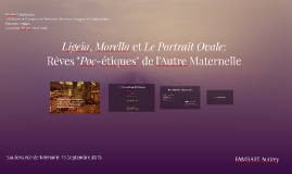 """""""Ligeia"""", """"Morella"""" et """"Le Portrait Ovale"""": Rêves """"Poé-etiques"""" de l'Autre"""