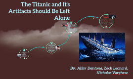 The Titanic and It's Artifacts Should Be Left Alone