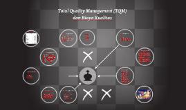 Copy of Total Quality Management (TQM) dan Biaya Kualitas
