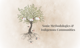 Sonic Methodologies & Indigenous Communities