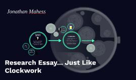 Research Essay... Just Like Clockwork