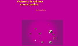 Violencia de Género, queda camino...