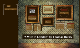 "Copy of ""A Wife in London"" by Thomas Hardy"