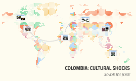COLOMBIA: CULTURAL SHOCKS