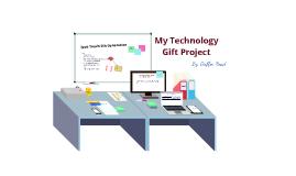 Technology gift