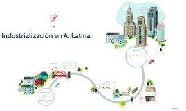 Industrialización en A. Latina