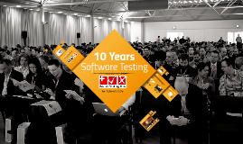 10 Years Software Testing (Keynote Swiss Testing Day)